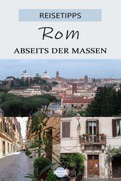Rom Geheimtipps – unterwegs abseits der Massen