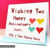 Wishing U Happy Anniversary Dear Name Write Greeting Cards Happy Anniversary Wish You Happy Anniversary Happy Marriage Anniversary