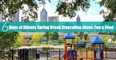 6 Tage Atlanta Spring Break Staycation Ideen: Spaß & Essen – Things to do around Atlanta