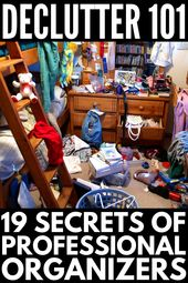 Organize and Declutter: 19 Secrets of Professional Organizers