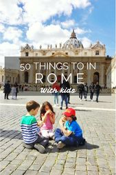 50 Superior issues to do in Rome with children of all ages