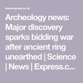 Archeology news: Major discovery sparks bidding war after ancient ring unearthed... 2