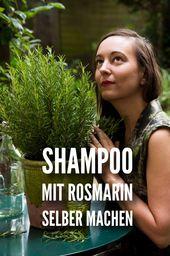 Machen Sie Ihr eigenes Rosmarinshampoo    – DIY Kosmetik und Geschenke