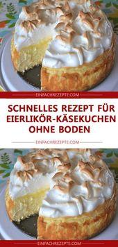 Schnelles Rezept für Eierlikörkuchen ohne Boden 😍 😍 😍   – Rezepte