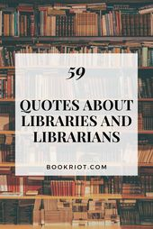 59 Quotes about Libraries and Librarians