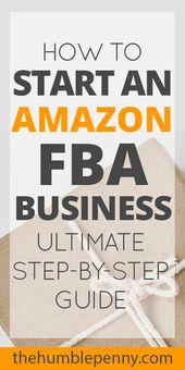 So starten Sie ein Amazon FBA-Unternehmen: Ultimative Schritt-für-Schritt-Anleitung – Work From Home Jobs For Moms