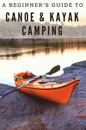 Canoe and Kayak camping can be an amazing adventure Here we show you how to plan and execute the b