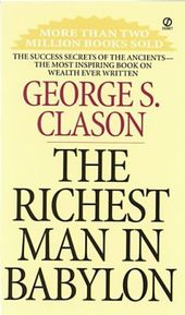 The Richest Man In Babylon Review The Richest Man In Babylon By George S Clason Is A Classic Of Personal F Investing Books Books To Read In Your 20s Rich Man