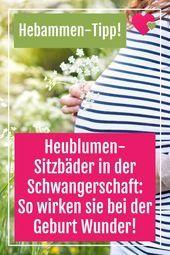 Heublumen-Sitzbäder in der Schwangerschaft: Wie sie bei der Geburt Wunder wirke…
