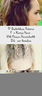 17 Geflochtene Frisuren Für Kurzes Haar – Mit Diesem Haarschnitt Schöner Aussehen