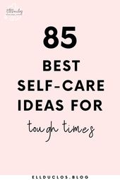 85 Finest Self-Care Concepts For When You Are Having A Unhealthy Day