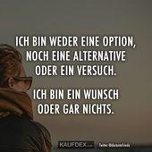 Ich bin weder eine Option noch eine Alternative oder eine Option   – Leben – Zitate