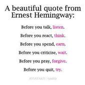 Bevor du sprichst, hör zu #ErnestHemingway, # Vergebung, # Gebet, #Aktion, #Wi …   – Words of Wisdom