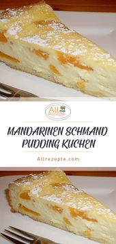 MANDARINS MUD PUDDING CAKE – Alle Rezepte   – Rezepte