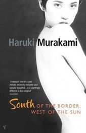 First Haruki Murakami Book I Read South Of The Border West Of The