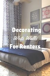 Decorating White Walls for Renters