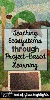 Integrate art, science, technology, writing, and reading into a Biomes/Ecosystem... 2