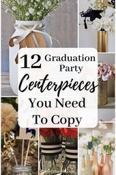 12 Graduation Party Centerpieces Perfect For 2019
