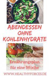 Abendessen ohne Kohlenhydrate: Ernährungsplan für eine Woche   – Gesund abnehmen