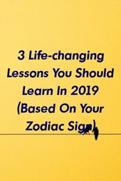 zodiacnow.xyz   3 Life-changing Lessons You Should Learn In 2019 (Based On Your Zodiac Sign) …