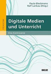 Digitale Medien Und Unterricht Eine Kontroverse Und Medien Digitale Kontroverse Digitale Medien Medien Bucher