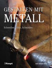 Ares, José Antonio «Gestalten mit Metall. Schweißen, Löten, Schmieden»   97… – bell tattoo