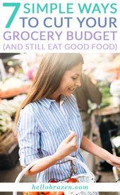 7 einfache Möglichkeiten, Ihr Lebensmittelbudget zu kürzen (und trotzdem gutes Essen zu essen)  – Hello Brazen – The Best Of