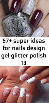57+ super Ideen für Nageldesign Gel Glitter Polish 13   – Nagel