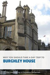 Why You Should Take a Day Trip to Burghley House