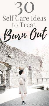 30 einfache Self Care-Ideen zur Behandlung von Burnout – Bodycare, Mental care and Sport (at Home)