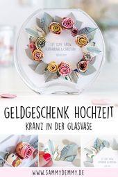 Drei schöne DIY Geldgeschenke für die Hochzeit   – Deutsche DIY Blogger – Selbstgemachtes fürs Zuhause