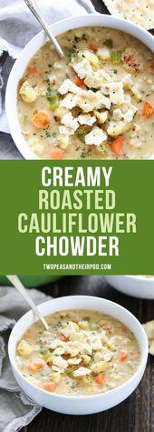 Cremig geröstete Blumenkohlsuppe Diese aufgehellte Chowder ist so cremig und de …   – Healthy eating