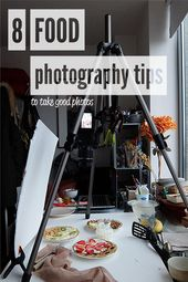 8 Tipps zum Fotografieren von Lebensmitteln Damit Sie Ihre Fotos schnell verbessern können – Schießen Sie auf den Koch – Tipps zum Fotografieren von Lebensmitteln mit gesunden und einfachen Rezepten   – Tipps