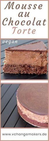 Rezept: Vegane Mousse au Chocolat Torte – GRANDIOS