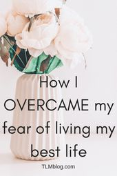 How these 13 steps helped me overcome fear of living life