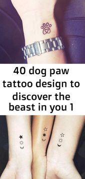 40 Hund Pfote Tattoo Design, um das Biest in dir zu entdecken 1