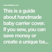 Baby Carrier This is a guide about handmade baby carrier cover. If you sew, you can save mone...
