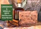 Cinnamon Vanilla Spice Hot Process Soap Recipe: An excellent gift for yourself or a friend – at home   – soap, lotion, body butters