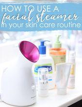 DIY Facial: Wie man einen Gesichtsdampfer benutzt – # # # # # # – Hautpflege