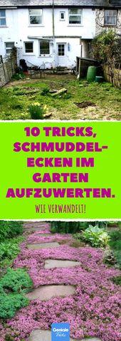 10 Tricks, Schmuddel-Ecken im Garten aufzuwerten. …