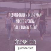 Sie müssen nicht nach Freundinnen suchen. Sie werden sich finden!   – Freunde