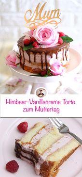Himbeer-Vanille-Sahne-Torte zum Muttertag   – Beeren Liebe