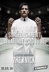 11 Posters For Soderbergh S The Knick Things Aren T What They Used To Be The Knick Tv Series Cinemax