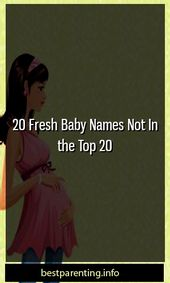 20 Fresh Baby Names Not In the Top 20 #concieve #m…