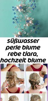 Süßwasser perle blume rebe tiara, hochzeit blume tiara, braut haar zubehör … – craft – #blume #bra