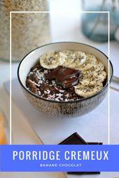 porridge crémeux banane chocolat pour un petit-déjeuner tout en douceur ! Rece…