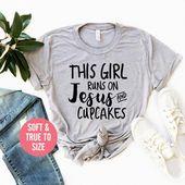 This Girl Runs On Jesus and Cupcakes T Shirt, Christian T-Shirt, Jesus Shirts, Cupcakes Lover Gift, Funny Jesus Shirt, Inspirational Shirt