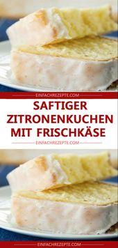 Saftiger Zitronenkuchen mit Frischkäse – Kuchen