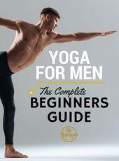 Der komplette Anfängerleitfaden für Yoga für Männer