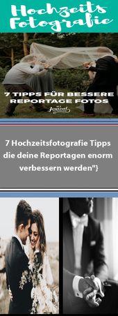 """7 Hochzeitsfotografie Tipps die deine Reportagen enorm verbessern werden""""},""""view…"""